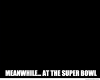 meanwhile-at-the-super-bowl-meme.png