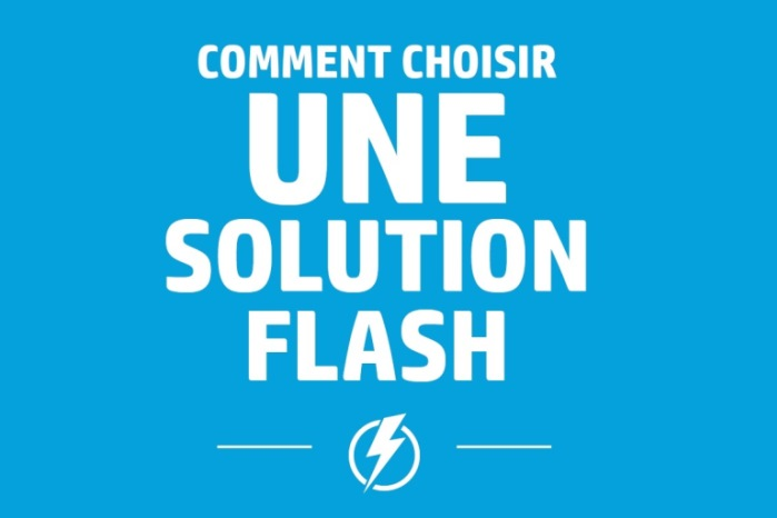 comment choisir une solution flash.jpg