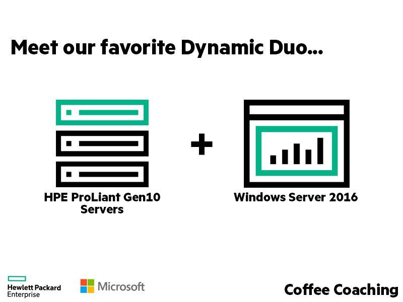 Dynamic Duo HPE ProLiant Gen10 + Windows Server 2016.jpg