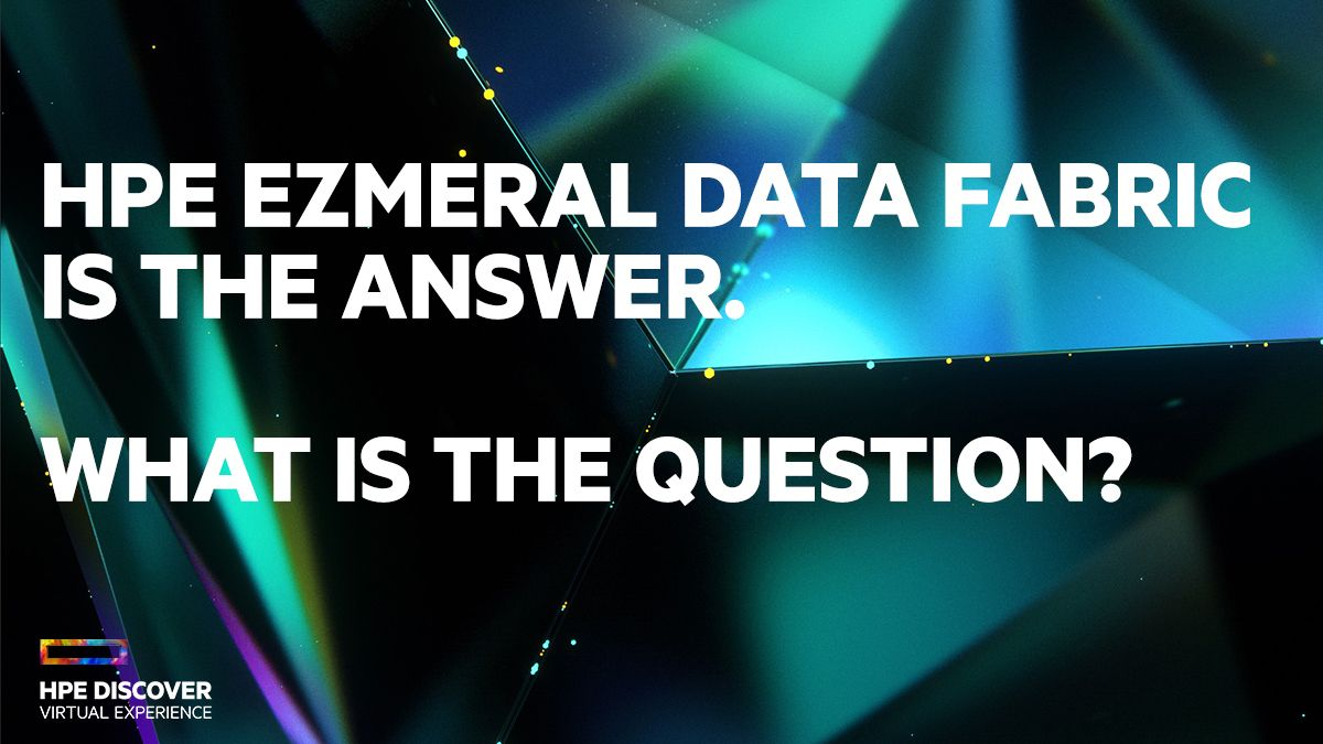 HPE-Ezmeral-DataFabric-is-the-Answer .jpg