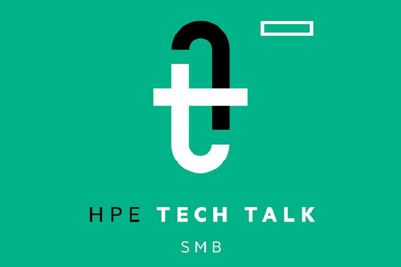 HPE Tech Talk, SMB - Episode 1