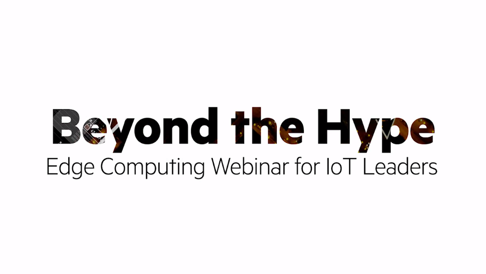 Edge Computing Webinar for IoT Leaders. Register: www.hpe.com/info/IoT-Success