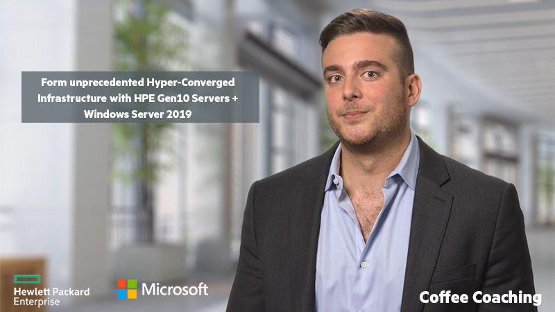 2019-05-08 Form unprecedented Hyper-Converged Infrastructure with HPE Gen10 Servers +WS2019.jpg