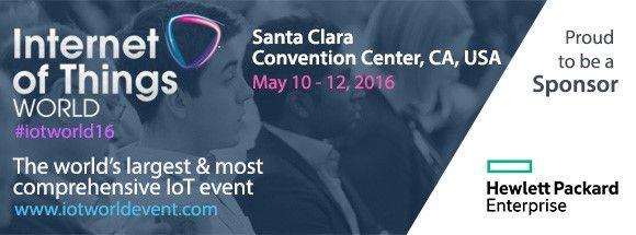 HPE at IoT World 2016 Santa Clara May 10-12